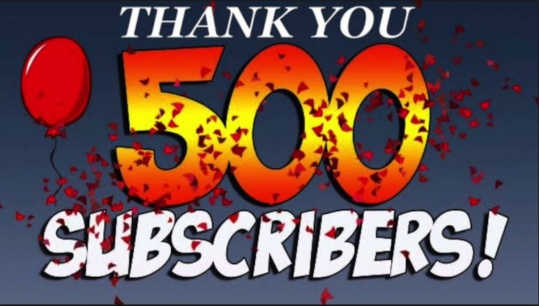 500 subscribers on YouTube